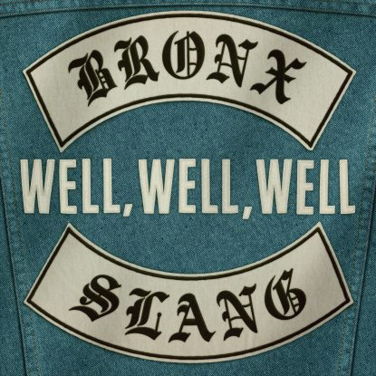 """cover art for the 2018 Bronx Slang single """"Well, Well, Well"""" released on Fabyl"""