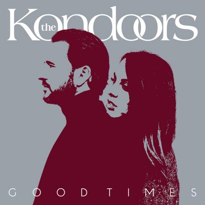 """cover art for the 2020 single release of The Kondoors """"Good Times"""" on Fabyl"""