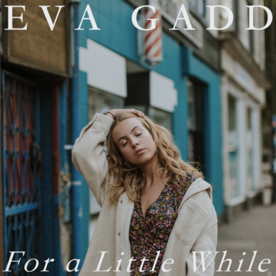 """cover art for Eva Gadd's debut single release """"For A Little While"""" on Fabyl in 2020"""